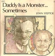 Steptoe Daddy is a Monster Sometimes